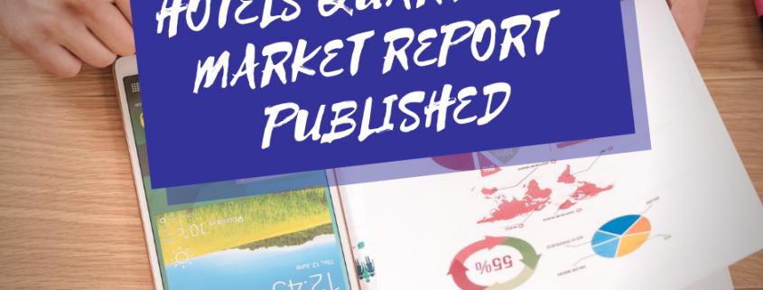 HOTELS QUARTERLY MARKET REPORT PUBLISHED