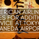 American Airlines has submitted an application to the U.S. Department of Transportation to operate additional service to Tokyo Haneda from Dallas/Fort Worth, Los Angeles and Las Vegas.