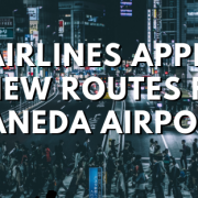 UNITED AIRLINES APPLIES FOR SIX NEW ROUTES FROM HANEDA AIRPORT