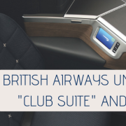 "BRITISH AIRWAYS UNVEILS ITS NEW ""CLUB SUITE"" AND A350 AIRCRAFT"